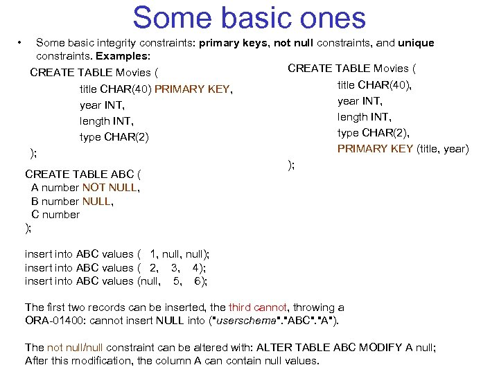 Some basic ones • Some basic integrity constraints: primary keys, not null constraints, and