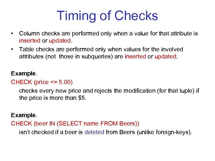 Timing of Checks • Column checks are performed only when a value for that