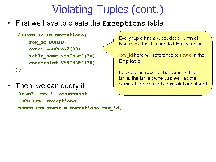 Violating Tuples (cont. ) • First we have to create the Exceptions table: CREATE