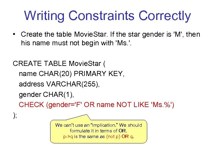 Writing Constraints Correctly • Create the table Movie. Star. If the star gender is