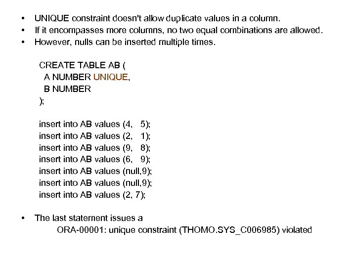 • • • UNIQUE constraint doesn't allow duplicate values in a column. If