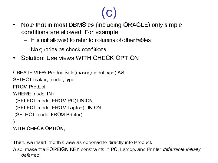 (c) • Note that in most DBMS'es (including ORACLE) only simple conditions are allowed.