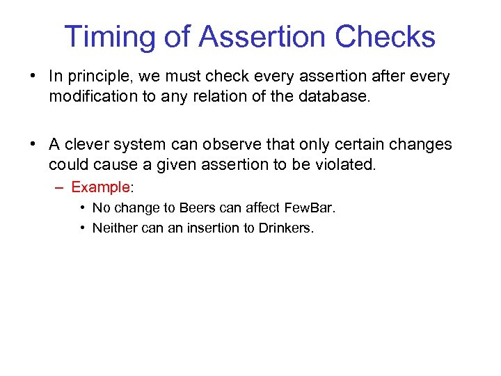 Timing of Assertion Checks • In principle, we must check every assertion after every