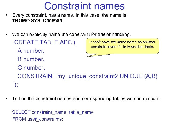 Constraint names • Every constraint, has a name. In this case, the name is: