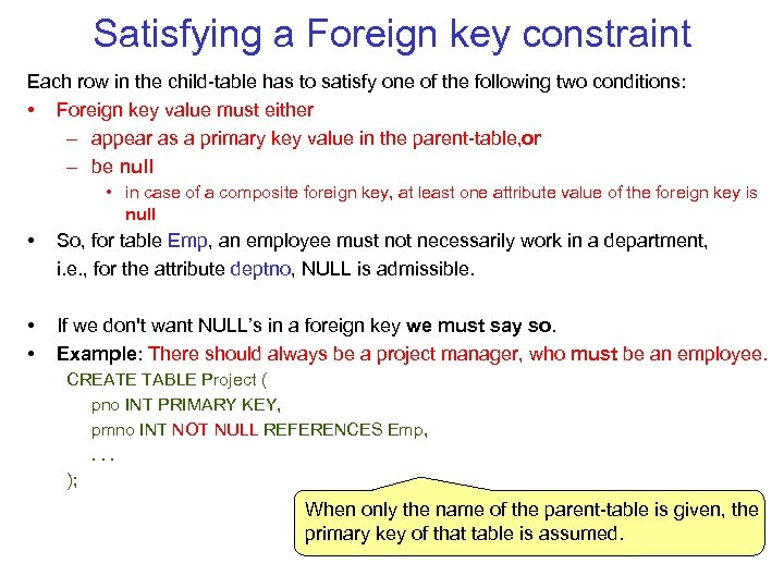 Satisfying a Foreign key constraint Each row in the child table has to satisfy