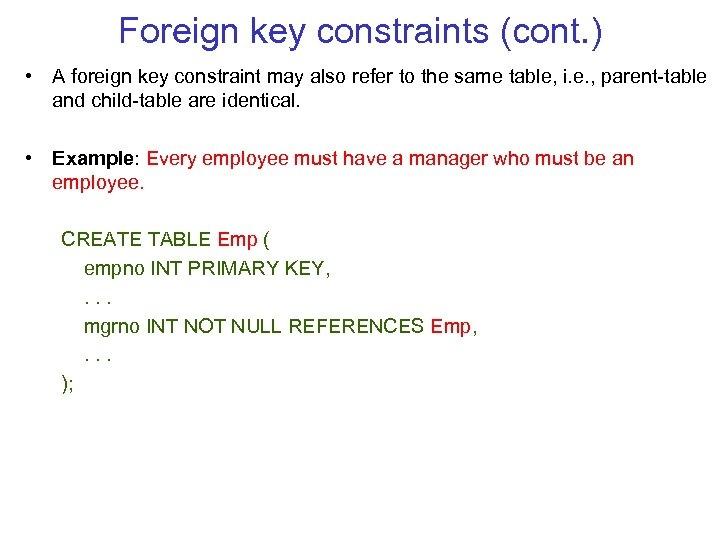 Foreign key constraints (cont. ) • A foreign key constraint may also refer to