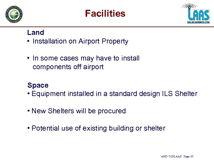 Facilities Land • Installation on Airport Property • In some cases may have to