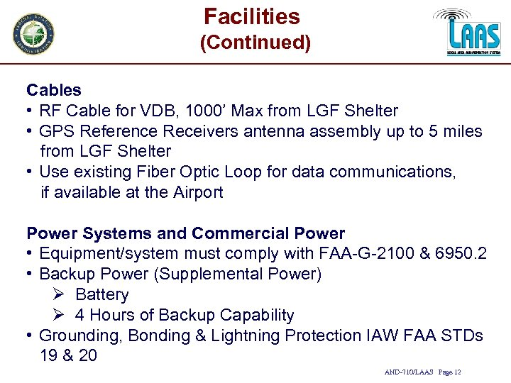 Facilities (Continued) Cables • RF Cable for VDB, 1000' Max from LGF Shelter •