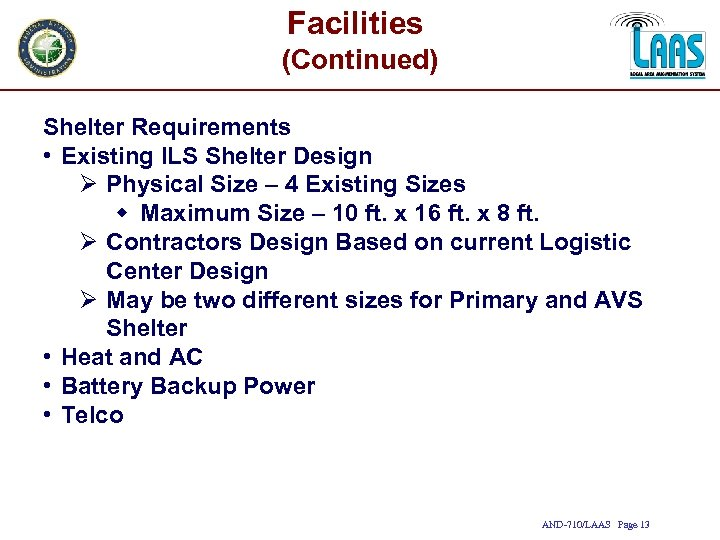 Facilities (Continued) Shelter Requirements • Existing ILS Shelter Design Ø Physical Size – 4
