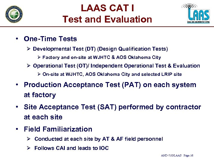 LAAS CAT I Test and Evaluation • One-Time Tests Ø Developmental Test (DT) (Design