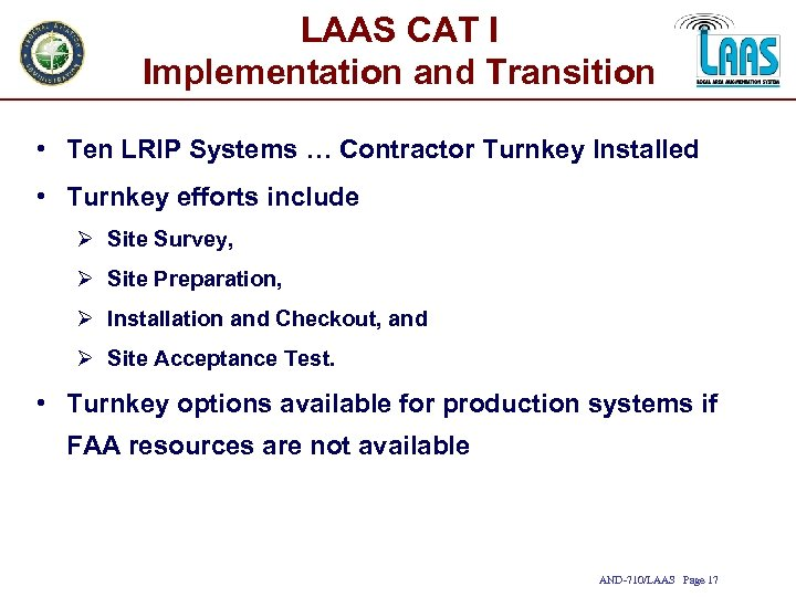 LAAS CAT I Implementation and Transition • Ten LRIP Systems … Contractor Turnkey Installed