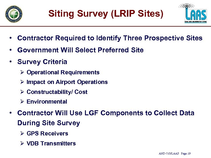 Siting Survey (LRIP Sites) • Contractor Required to Identify Three Prospective Sites • Government