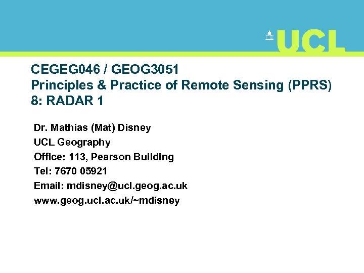 CEGEG 046 / GEOG 3051 Principles & Practice of Remote Sensing (PPRS) 8: RADAR