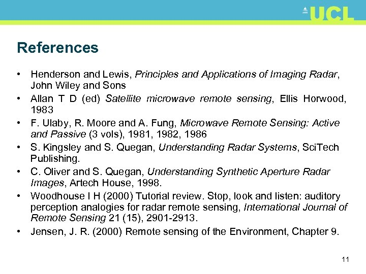 References • Henderson and Lewis, Principles and Applications of Imaging Radar, John Wiley and