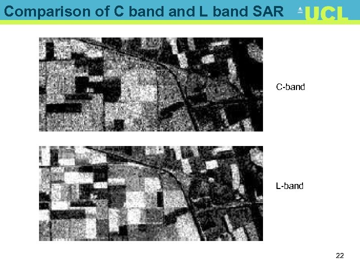 Comparison of C band L band SAR C-band L-band 22