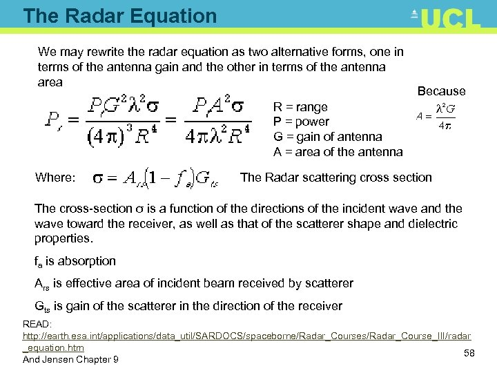 The Radar Equation We may rewrite the radar equation as two alternative forms, one