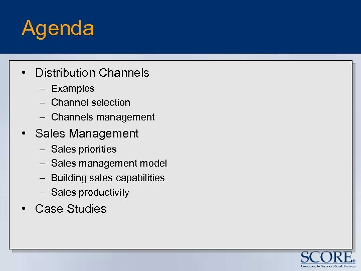 Agenda • Distribution Channels – Examples – Channel selection – Channels management • Sales