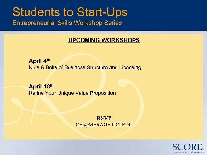 Students to Start-Ups Entrepreneurial Skills Workshop Series UPCOMING WORKSHOPS April 4 th Nuts &