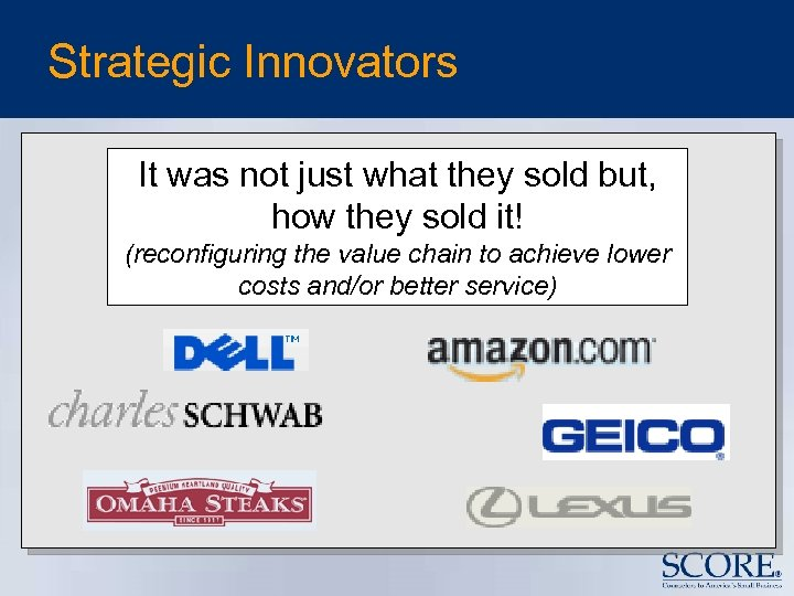 Strategic Innovators It was not just what they sold but, how they sold it!