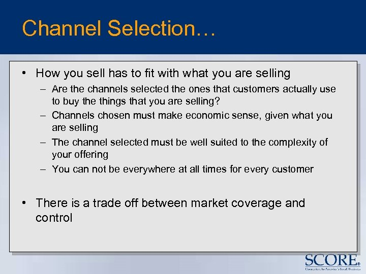 Channel Selection… • How you sell has to fit with what you are selling