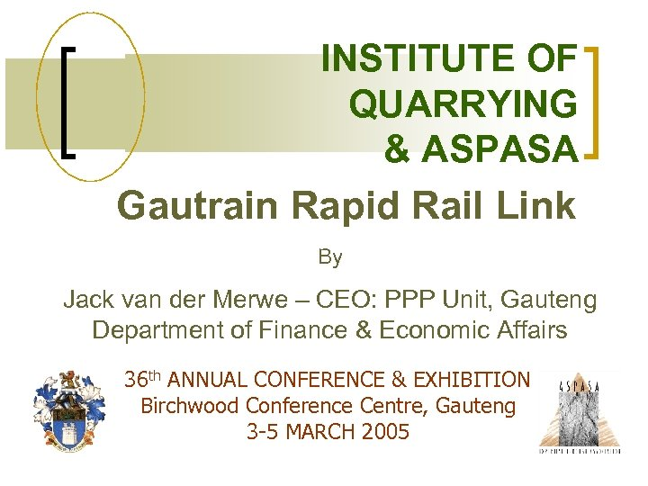 INSTITUTE OF QUARRYING & ASPASA Gautrain Rapid Rail Link T By Jack van der