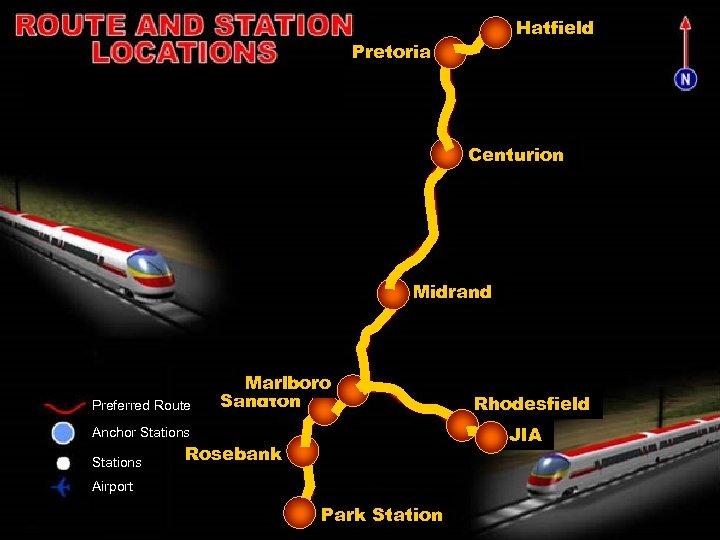 Hatfield Pretoria Centurion Midrand Preferred Route Marlboro Sandton JIA Anchor Stations Rhodesfield Rosebank Airport