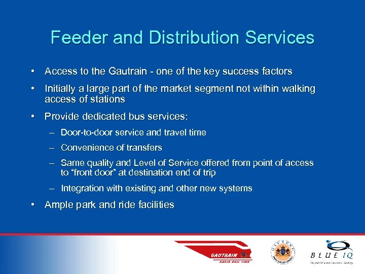 Feeder and Distribution Services • Access to the Gautrain - one of the key
