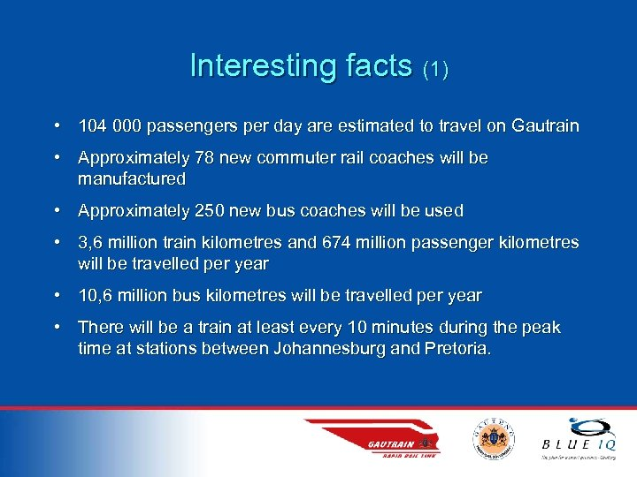 Interesting facts (1) • 104 000 passengers per day are estimated to travel on