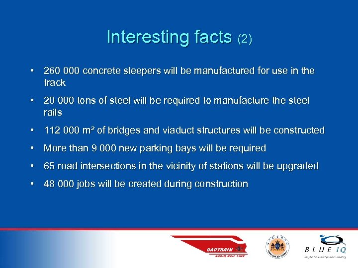 Interesting facts (2) • 260 000 concrete sleepers will be manufactured for use in