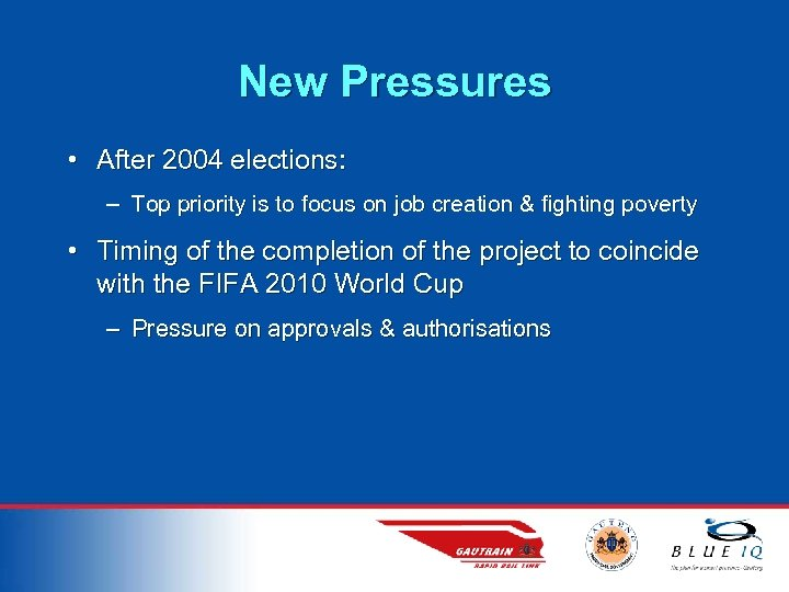 New Pressures • After 2004 elections: – Top priority is to focus on job