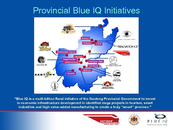 Provincial Blue IQ Initiatives Rosslyn Pretoria CSIR Sterkfontein Caves Sandton Braamfontein Johannesburg Kempton Park