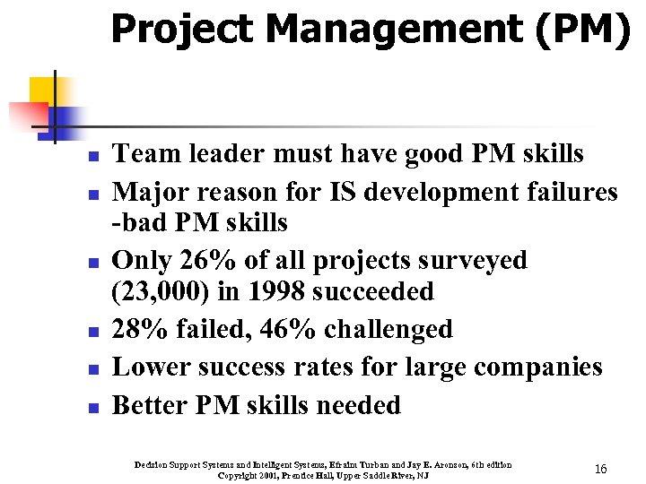 Project Management (PM) n n n Team leader must have good PM skills Major