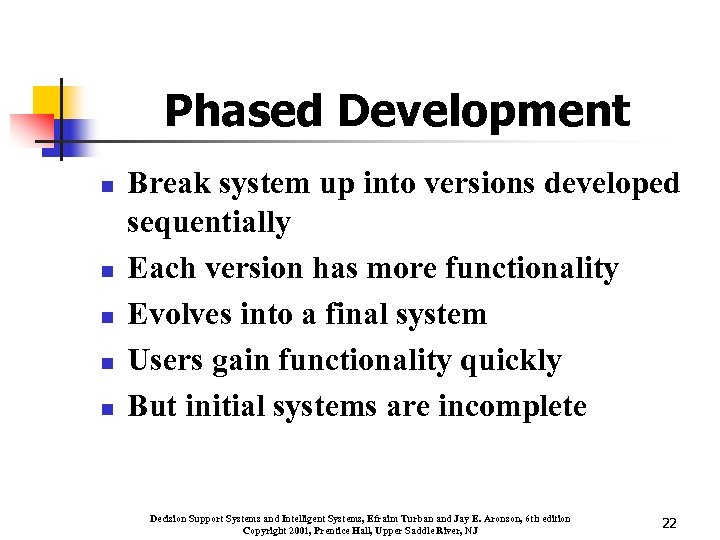 Phased Development n n n Break system up into versions developed sequentially Each version