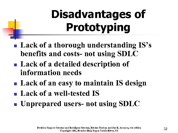 Disadvantages of Prototyping n n n Lack of a thorough understanding IS's benefits and