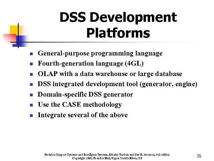 DSS Development Platforms n n n n General-purpose programming language Fourth-generation language (4 GL)