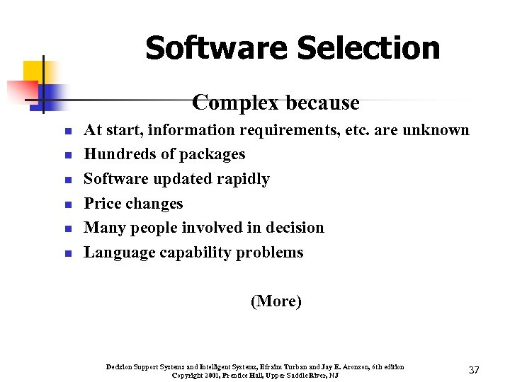 Software Selection Complex because n n n At start, information requirements, etc. are unknown