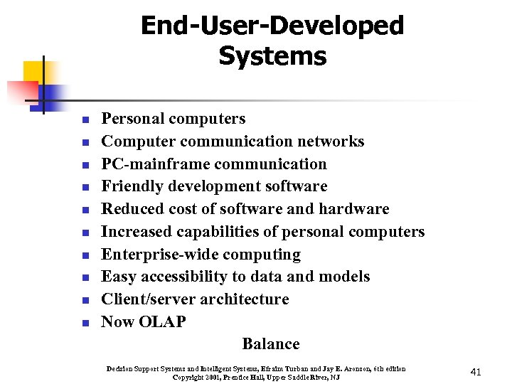 End-User-Developed Systems n n n n n Personal computers Computer communication networks PC-mainframe communication