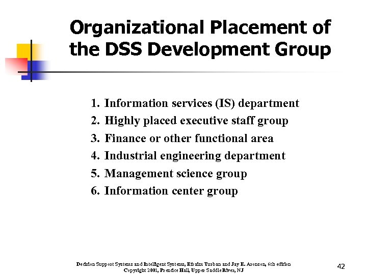 Organizational Placement of the DSS Development Group 1. 2. 3. 4. 5. 6. Information