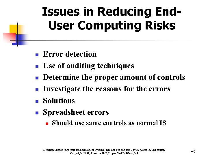 Issues in Reducing End. User Computing Risks n n n Error detection Use of