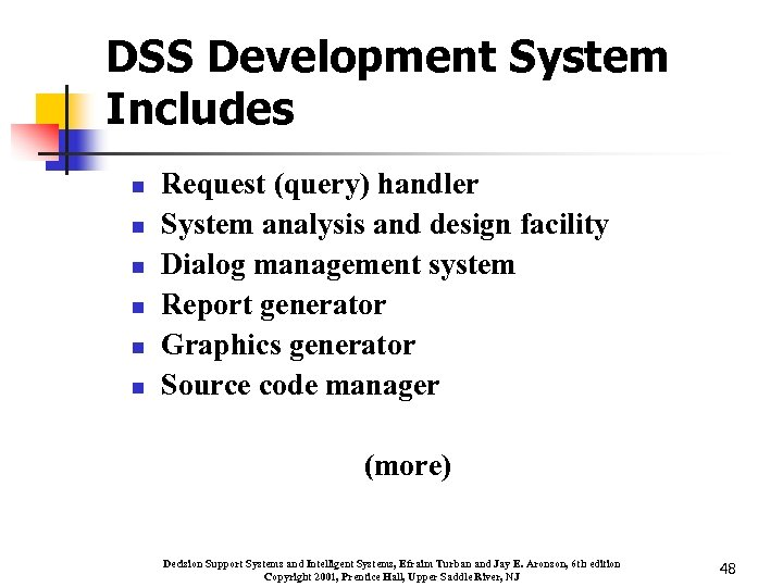 DSS Development System Includes n n n Request (query) handler System analysis and design