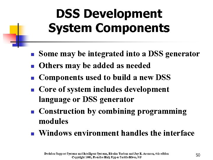 DSS Development System Components n n n Some may be integrated into a DSS