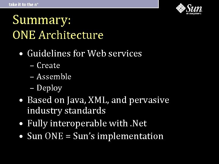 Summary: ONE Architecture • Guidelines for Web services – Create – Assemble – Deploy