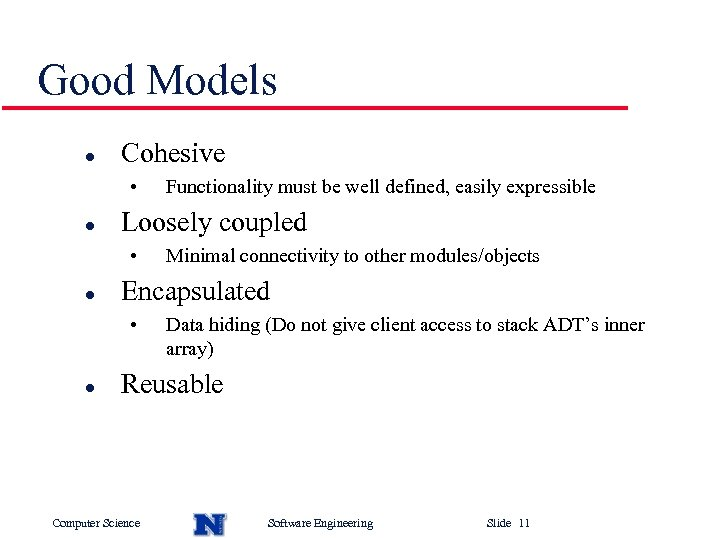 Good Models l Cohesive • l Loosely coupled • l Minimal connectivity to other