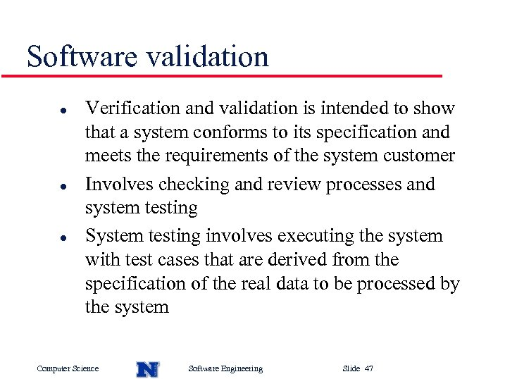 Software validation l l l Verification and validation is intended to show that a