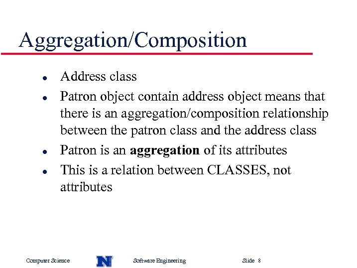 Aggregation/Composition l l Address class Patron object contain address object means that there is