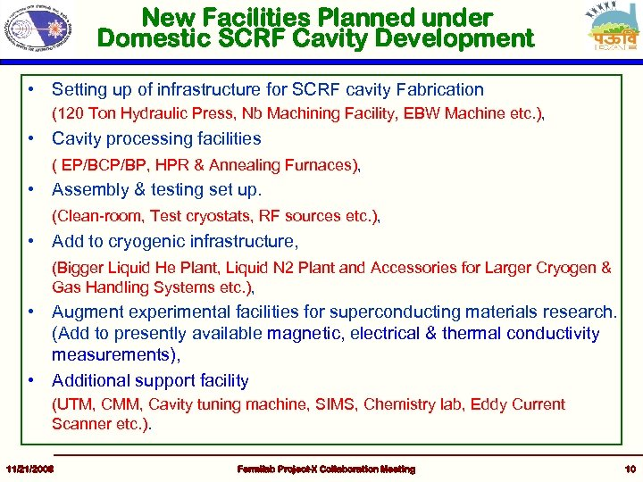 New Facilities Planned under Domestic SCRF Cavity Development • Setting up of infrastructure for