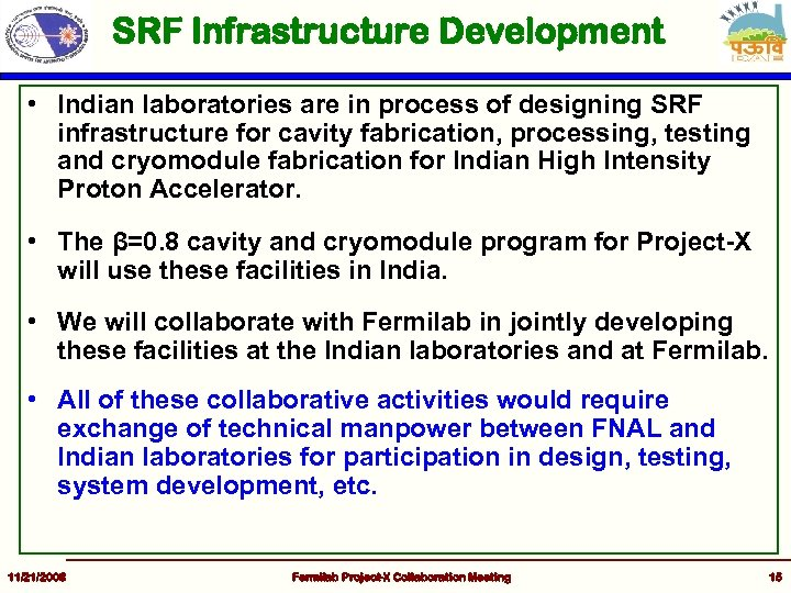 SRF Infrastructure Development • Indian laboratories are in process of designing SRF infrastructure for