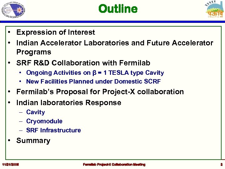 Outline • Expression of Interest • Indian Accelerator Laboratories and Future Accelerator Programs •