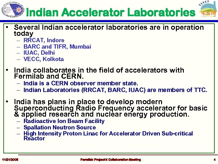 Indian Accelerator Laboratories • Several Indian accelerator laboratories are in operation today – –