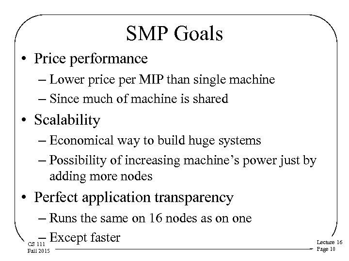 SMP Goals • Price performance – Lower price per MIP than single machine –